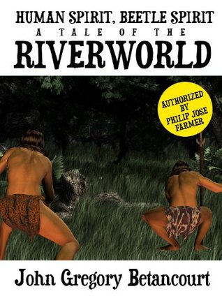 Human Spirit, Beetle Spirit [Riverworld Series]