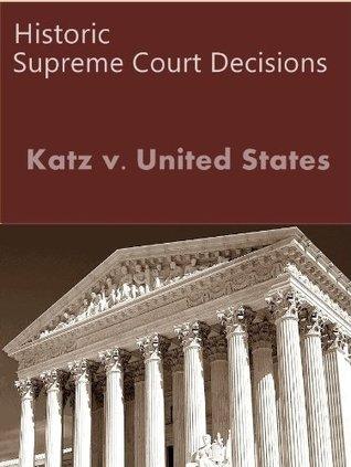 Katz v. United States 389 U.S. 347 (1967) (50 Most Cited Cases)