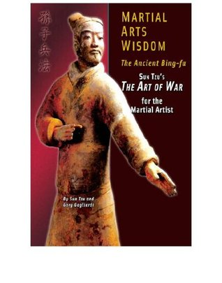 Martial Arts Wisdom: the Ancient Bing-fa -  Sun Tzu's The Art of War for Martial Artists