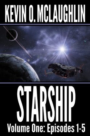 Starship: Volume One: Episodes 1-5