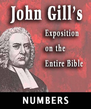 John Gill's Exposition on the Entire Bible-Book of Numbers
