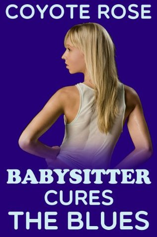 Babysitter Cures the Blues: An Erotic Short