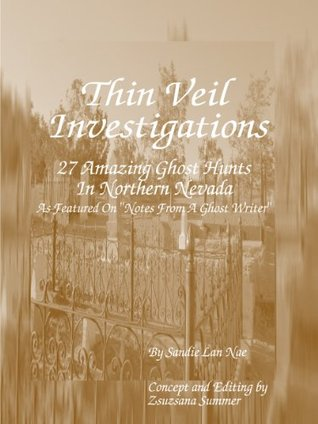 Thin Veil Investigations  27 Amazing Ghost Hunts In Northern Nevada