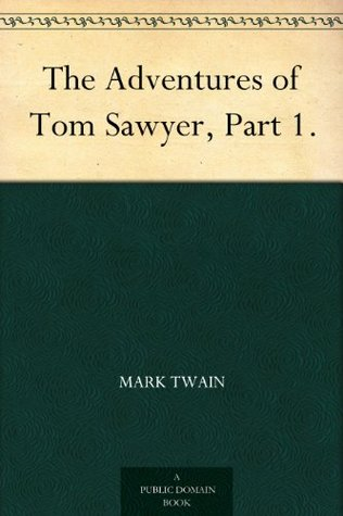 The Adventures of Tom Sawyer, Part 1.