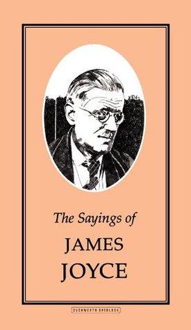 The Sayings of James Joyce (Duckworth Sayings Series)