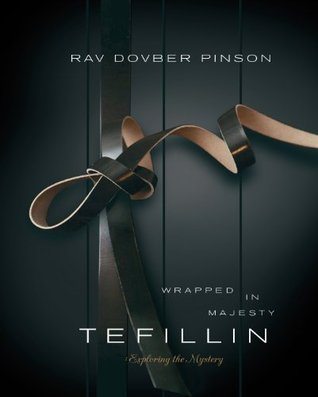 Tefillin: Wrapped in Majesty