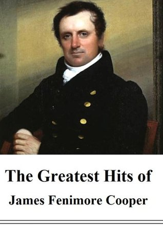 The Greatest Hits of James Fenimore Cooper