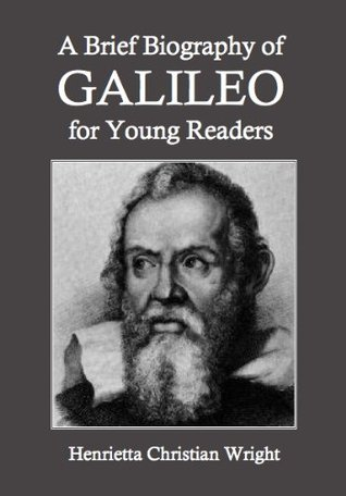 A Brief Biography of Galileo for Young Readers