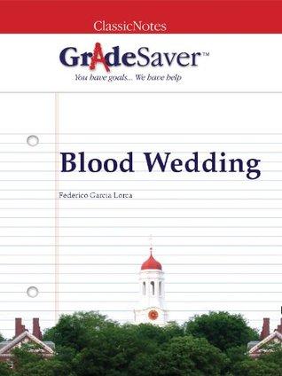 GradeSaver(TM) ClassicNotes: Blood Wedding