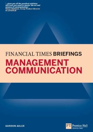 Management Communication: Financial Times Briefing (Financial Times Series)