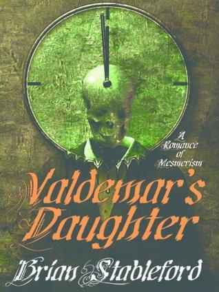 Valdemar's Daughter: A Romance of Mesmerism