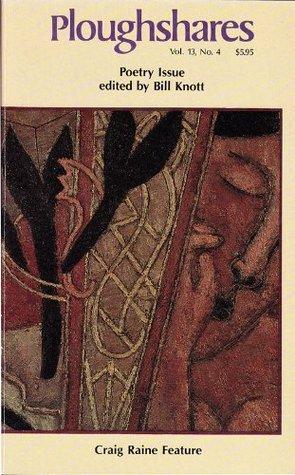 Ploughshares Winter 1987 Guest-Edited by Bill Knott