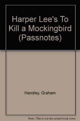 Harper Lee, To Kill A Mockingbird