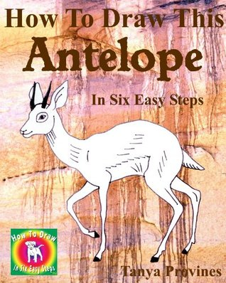 How To Draw This Antelope In Six Easy Steps