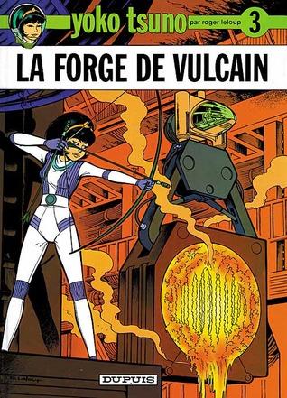 La forge de Vulcain (Yoko Tsuno #3)