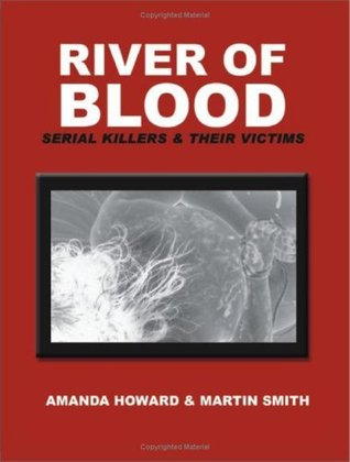 River of Blood: Serial Killers and Their Victims