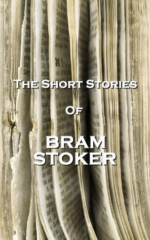 The Short Stories Of Bram Stoker