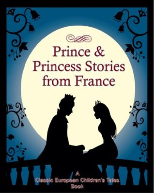 Prince and Princess Stories From France