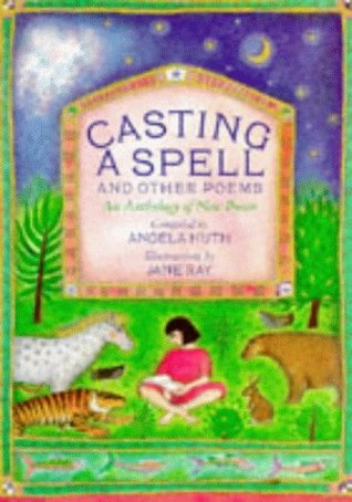 Casting a Spell and Other Poems: An Anthology of New Poems