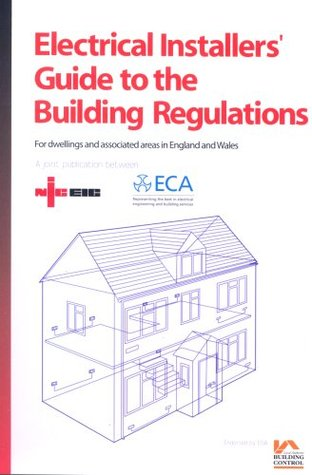 Electrical Installers' Guide To The Building Regulations