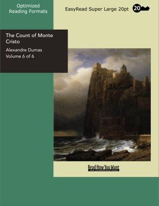 The Count of Monte Cristo, Volume 6 of 6