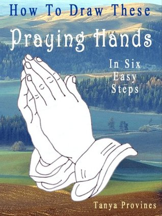 How To Draw These Praying Hands In Six Easy Steps