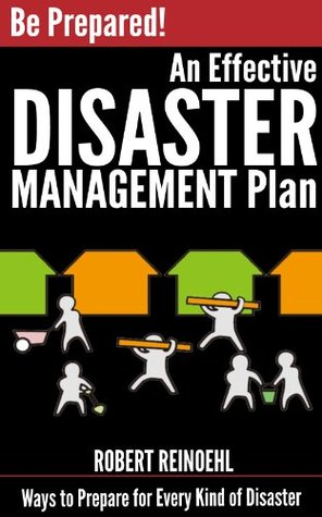 Be Prepared An Effective Disaster Management Plan Ways to Prepare