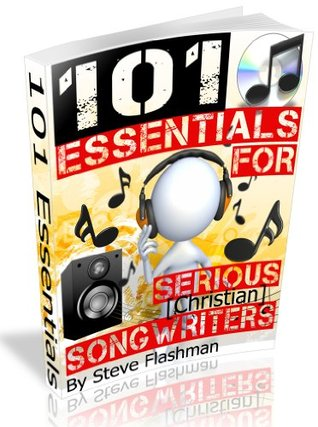 101 Essentials For Serious Christian Songwriters