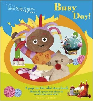 In The Night Garden: Busy Day! Pop in the Slot Storybook
