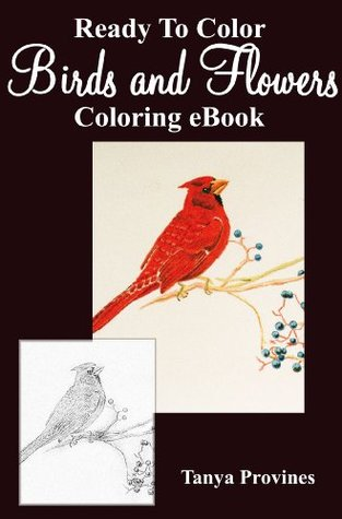 Ready To Color Birds and Flowers Coloring eBook (Ready To Color Coloring eBook)