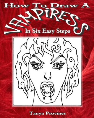 How To Draw A Vampiress In Six Easy Steps