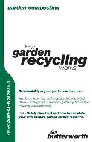 Garden Composting: How Garden Recycling Works (Recycle to Land Series)