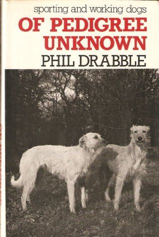 Of Pedigree Unknown: Sporting and Working Dogs