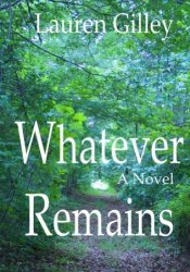 Whatever Remains Pdf Book