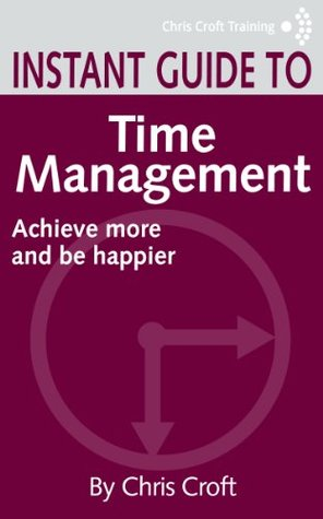 Time Management: Achieve more and be happier