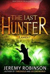 The Last Hunter: Lament (Antarktos Saga, #4)