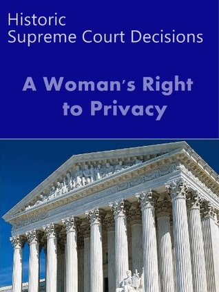 A Woman's Right to Privacy: Historic US Supreme Court Decisions