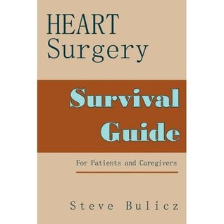 Heart Surgery Survival Guide For Patients and Caregivers