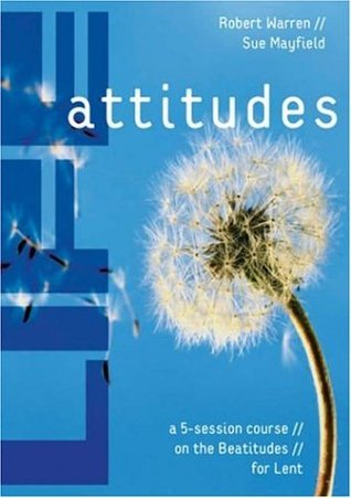Life Attitudes: A 5-Session Course on the Beatitudes for Lent