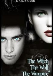 The Witch, the Wolf and the Vampire (The Witch, The Wolf and The Vampire, #1) Pdf Book