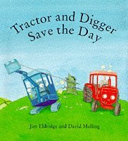 Tractor and Digger Save the Day (Bloomsbury children's books)