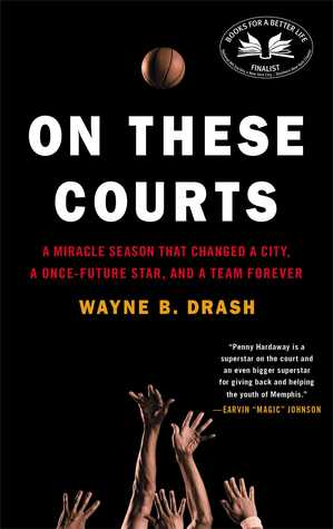 On These Courts: A Miracle Season that Changed a City, a Once-Future Star, and a Team Forever