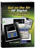 Get on the Air with Hf Digital: The Beginner's Guide to Psk31, Rtty and More!