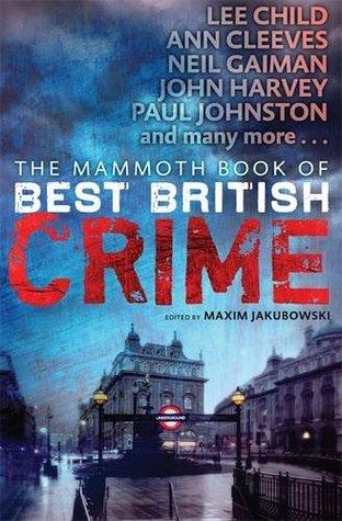 The Mammoth Book of Best British Crime Volume 10.