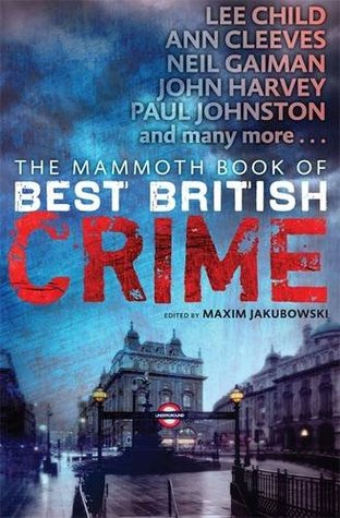 The Mammoth Book of Best British Crime Volume 10.