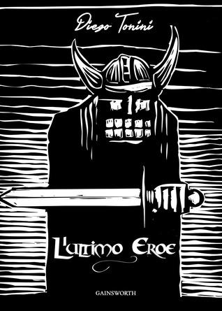 L'Ultimo Eroe (Storie di Okkervill, #1)