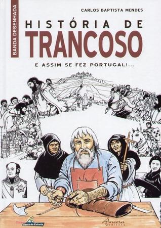 História de Trancoso: e assim se fez Portugal!...