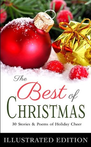 The Best of Christmas (30 Stories and Poems of Holiday Cheer)