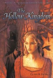 The Hollow Kingdom: Book I -- The Hollow Kingdom Trilogy Pdf Book