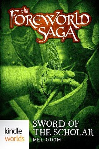 Sword of the Scholar (The Foreworld Saga)